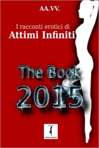 Finalmente vi svelo la novità!  Primo progetto di quest'anno 2016...cartaceo o e-book la raccolta di tutti i racconti di ATTIMI INFINITI...il mio